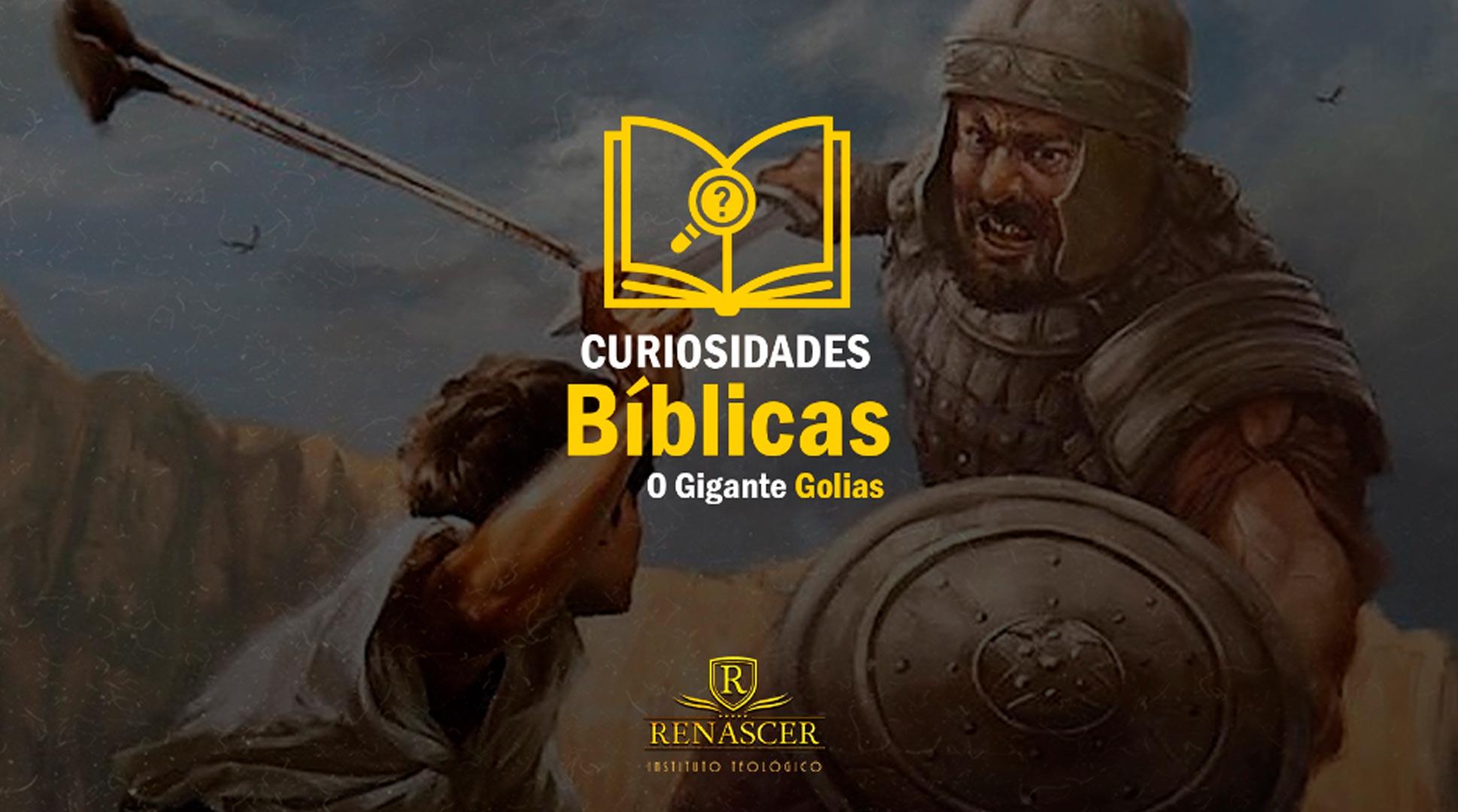 Curiosidades Bíblicas - O Gigante Golias